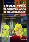 Lopen twee blondjes door de Kalverstraat ...