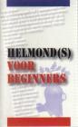 Helmond(s) voor beginners